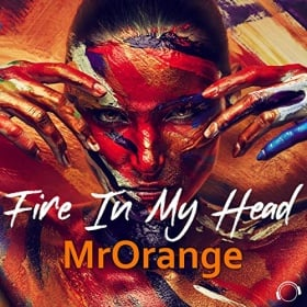 MRORANGE - FIRE IN MY HEAD